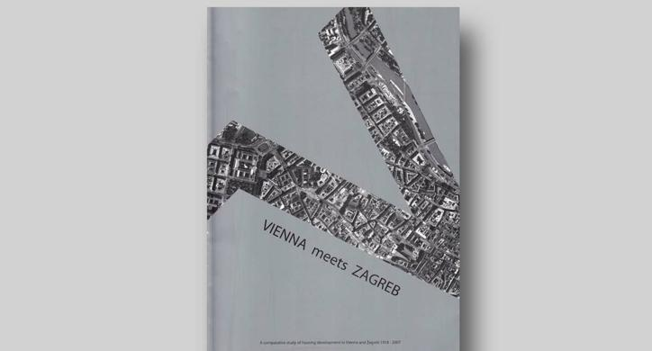 Vienna meets Zagreb. A comparative study of housing development in Vienna and Zagreb 1918-2007