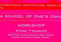 "Radionica ""A School of One's Own"" i seminar ""Thresholds in Architectural Education"", Istanbul 30.10.-7.11.2018."